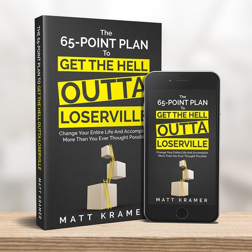 The 65-Point Plan to Get the Hell Outta Loserville
