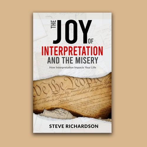 THE JOY OF INTERPRETATION AND THE MISERY