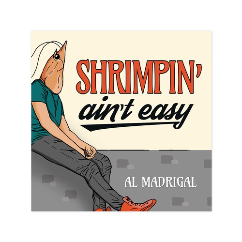 "Funny and Unique Album Cover for ""Shrimpin' Ain't Easy"""