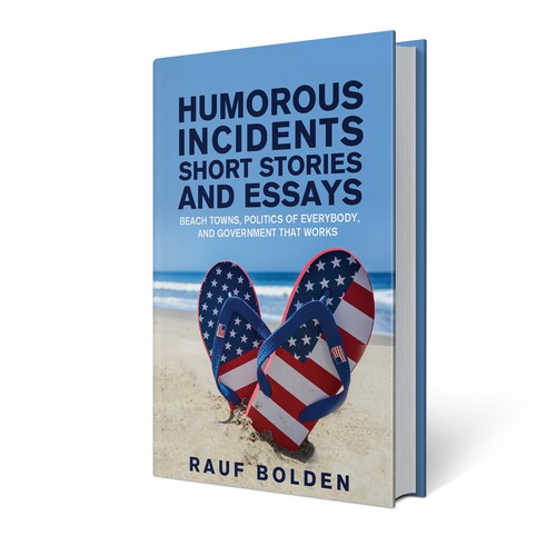 Humorous Incidents, Short Stories and Essays