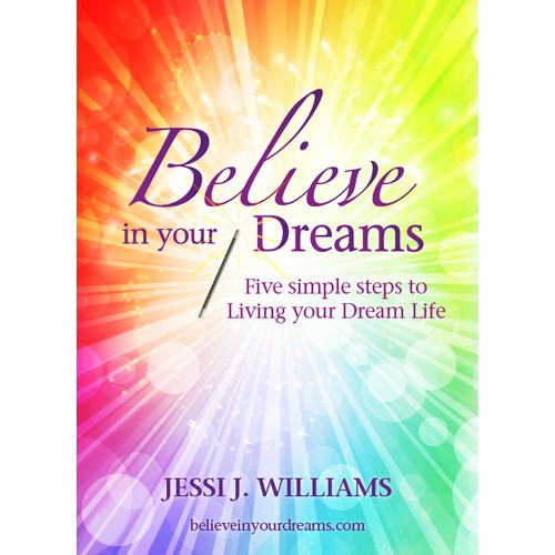 Create a fun,happy and colorful cover for the next best-selling book, Believe In Your Dreams.