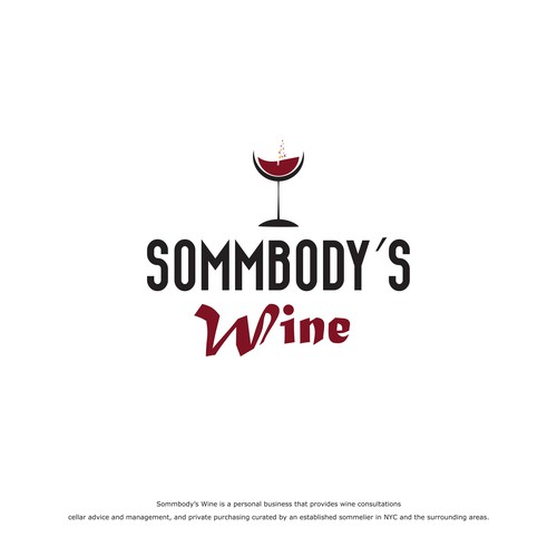 Sommbody's Wine is a personal business that provides wine consultations, cellar advice and management