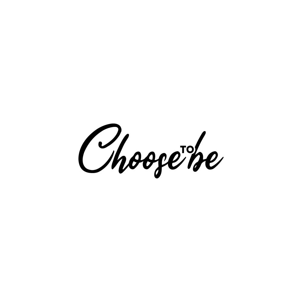 """Design an empowering logo for clothing designed to motivate you  """"Choose to be"""""""