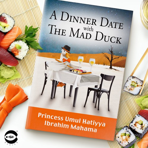 "Book cover for ""A Dinner Date with The Mad Duck"" by Princess Umul Hatiyya Ibrahim Mahama"