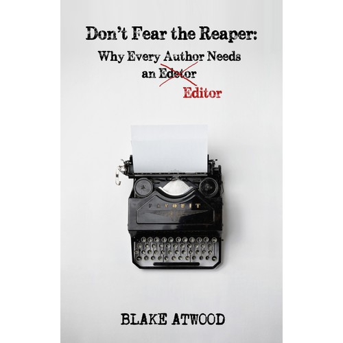"Design a Simple, Modern Book Cover for ""Don't Fear the Reaper: Why Every Author Needs an Editor."""