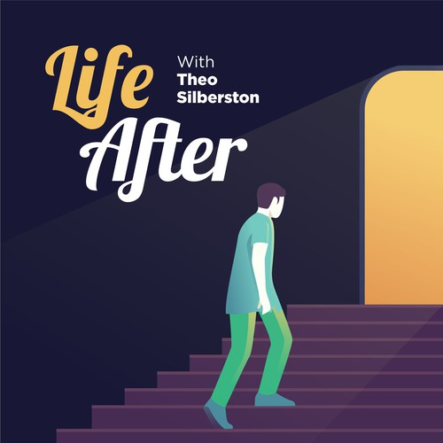 """Podcast Cover - """"Life After"""" with Theo Silberston"""
