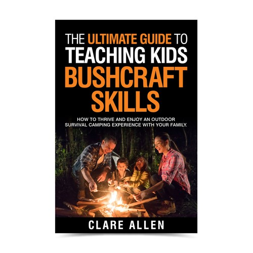 The Ultimate Guide to Family Bushcraft