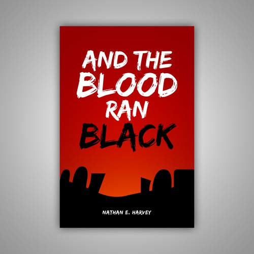 And the Blood ran Black