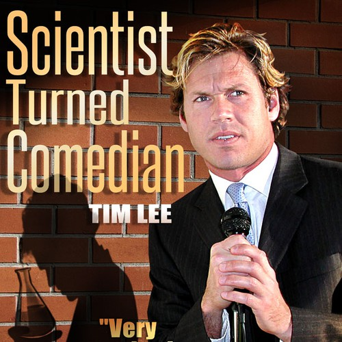 Create the next poster design for Scientist Turned Comedian Tim Lee