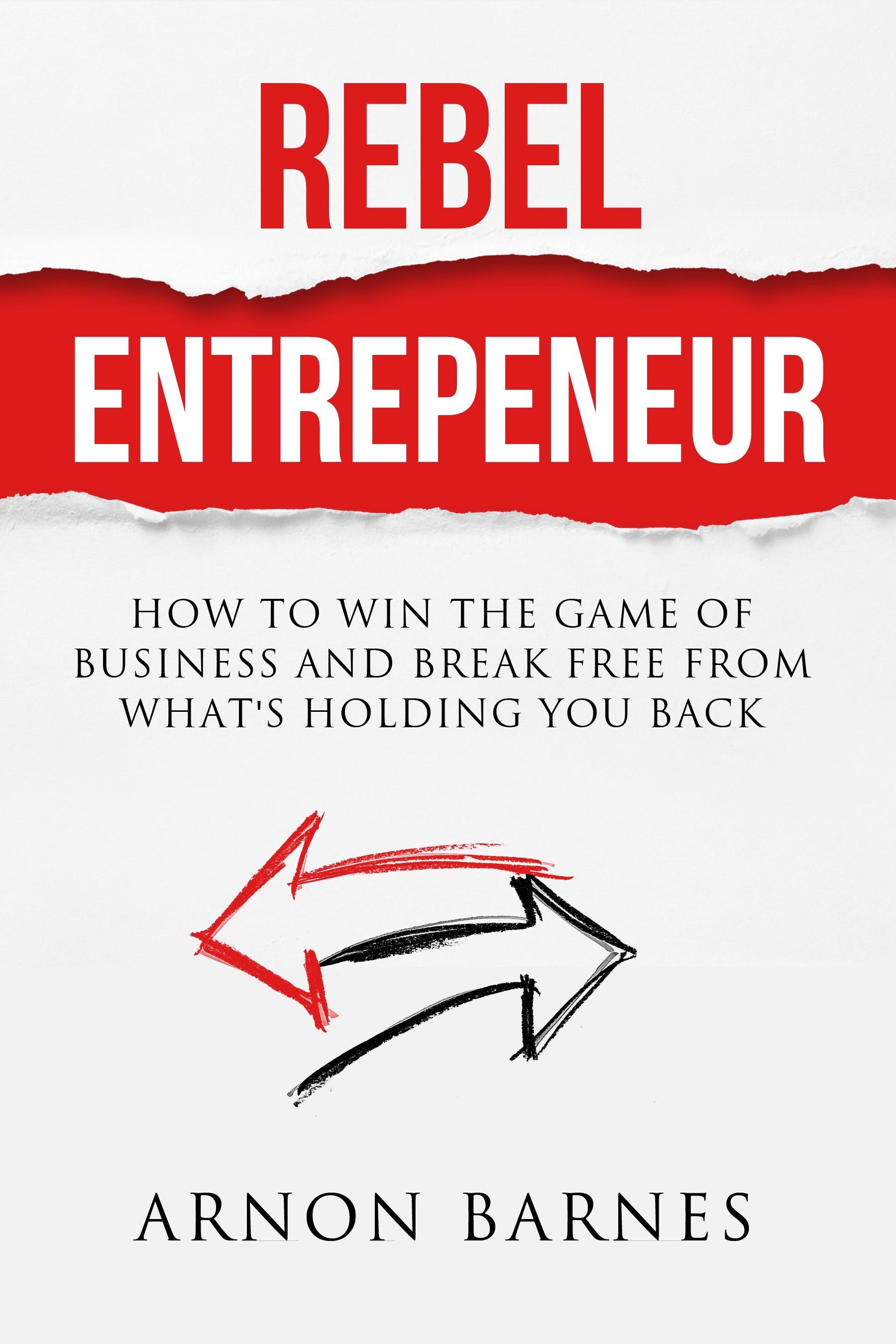 Entrepreneurs, Entrepreneurs, and Rebels