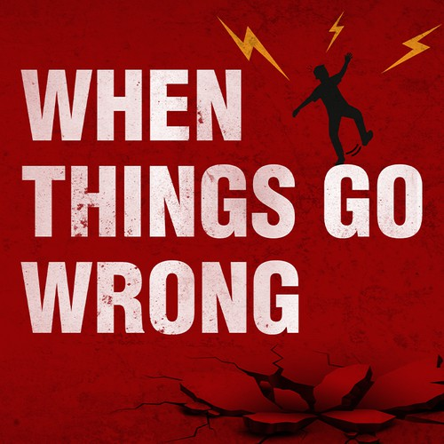 When Things Go Wrong Podcast Cover
