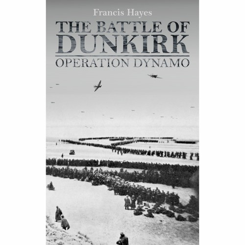 The Battle Of Dunkirk: Operation Dynamo