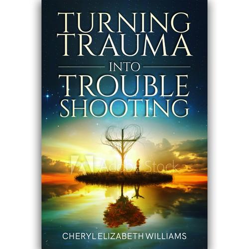 Turning Trauma inTO Troubleshooting