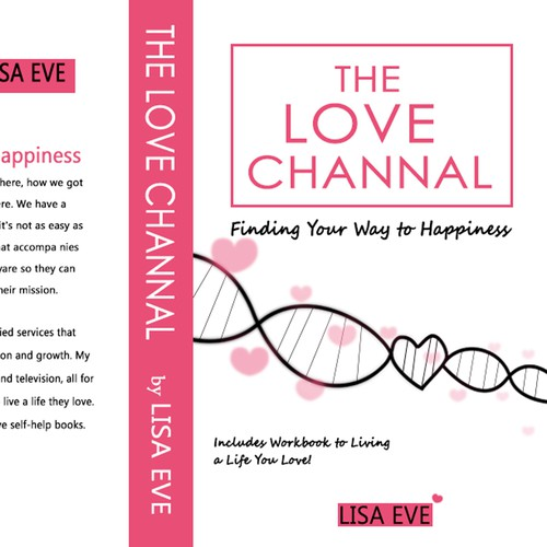 The Love Channel: Finding Your Way to Happiness, Includes Workbook to Living a Life You Love!