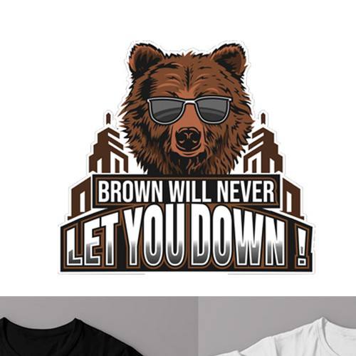 BROWN WILL NEVER LET YOU DOWN !