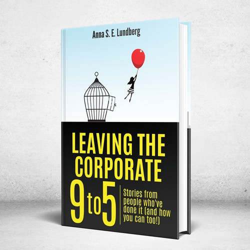 Design a book cover for Leaving the Corporate 9 to 5