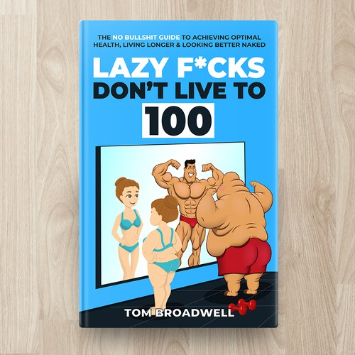 Lazy F*cks Don't Live To 100