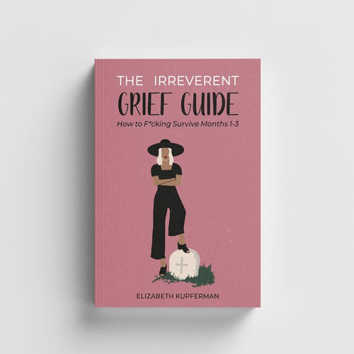 The irreverent grief guide