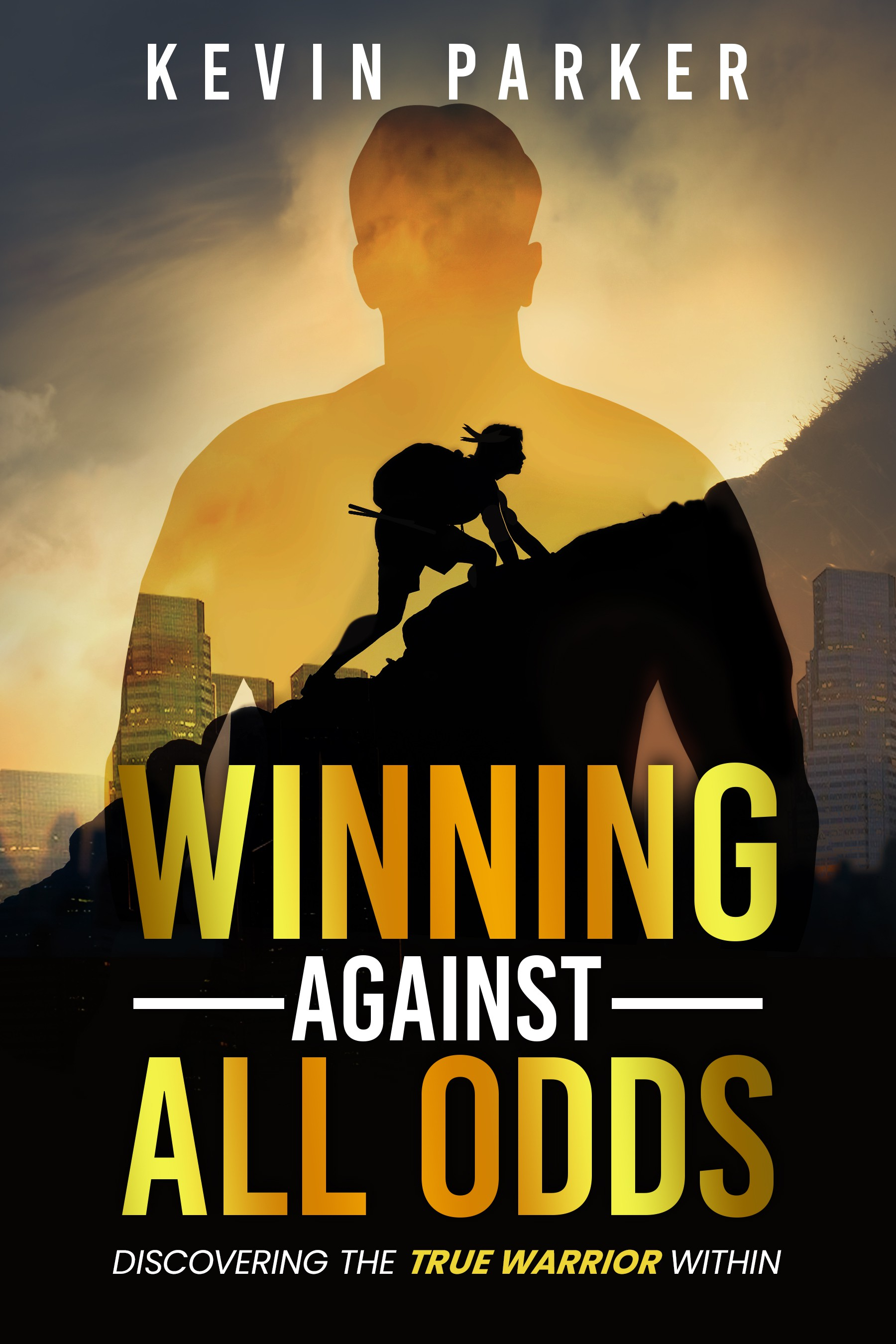 Winning Against All Odds: discover the true warrior within