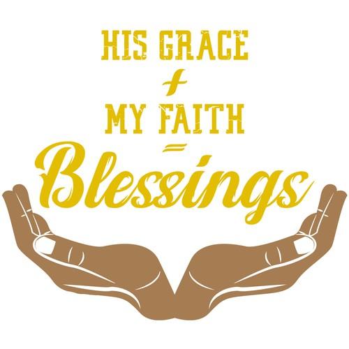 HIS GRACE + MY FAITH = Blessings