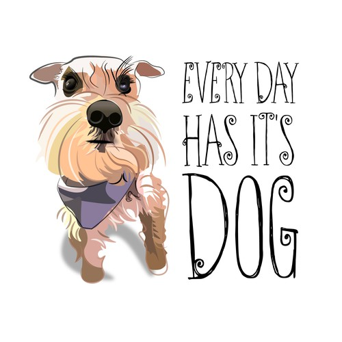 Every day has it's dog T-shirt design