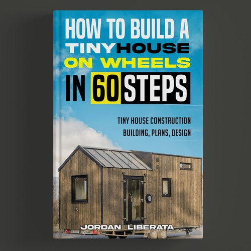 how to build a tiny house on wheels in 60 steps