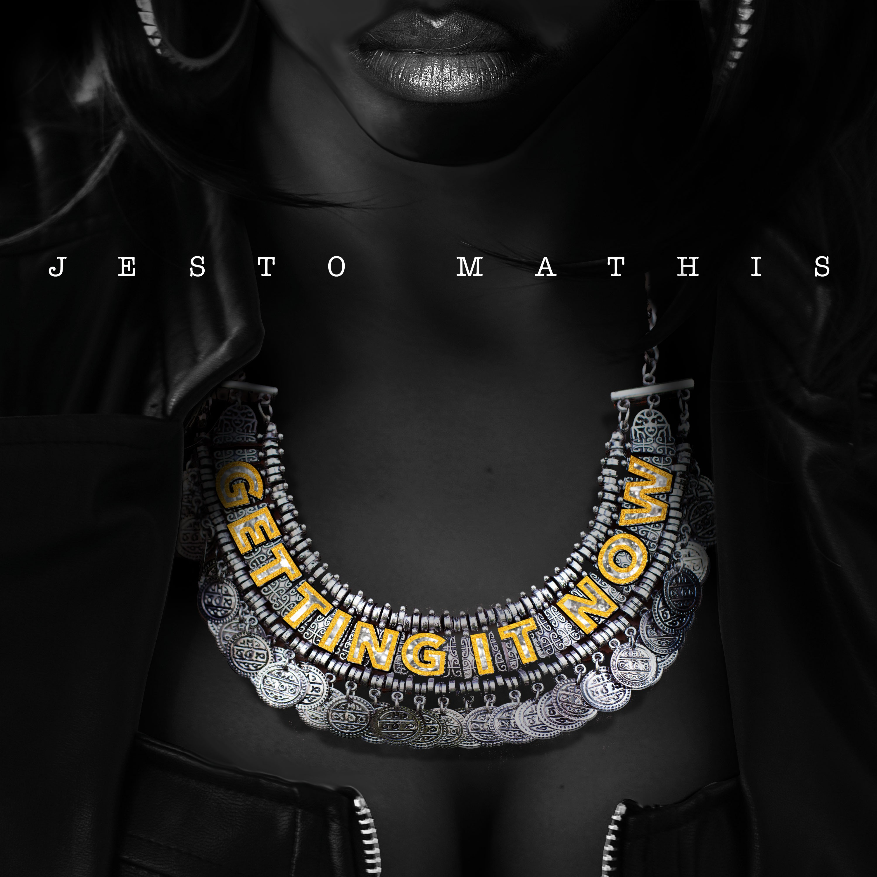 """Jesto Mathis """"Getting It Now"""" Single Cover Art"""