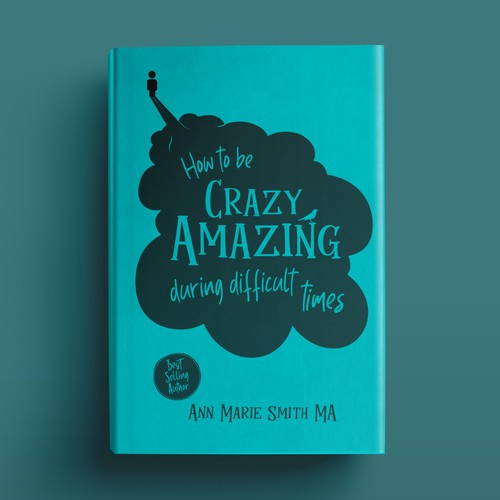 How to be Crazy Amazing during difficult times