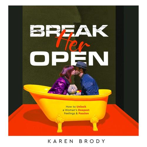 Break Her Open