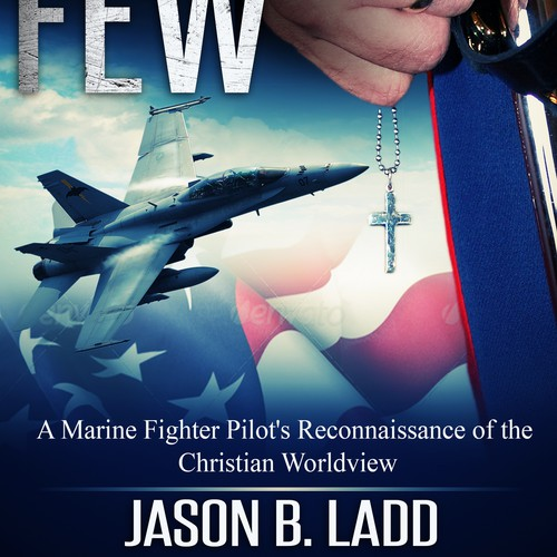 Book Cover: Marines, fighter jets, Christianity. Thrilling,patriotism, intrigue
