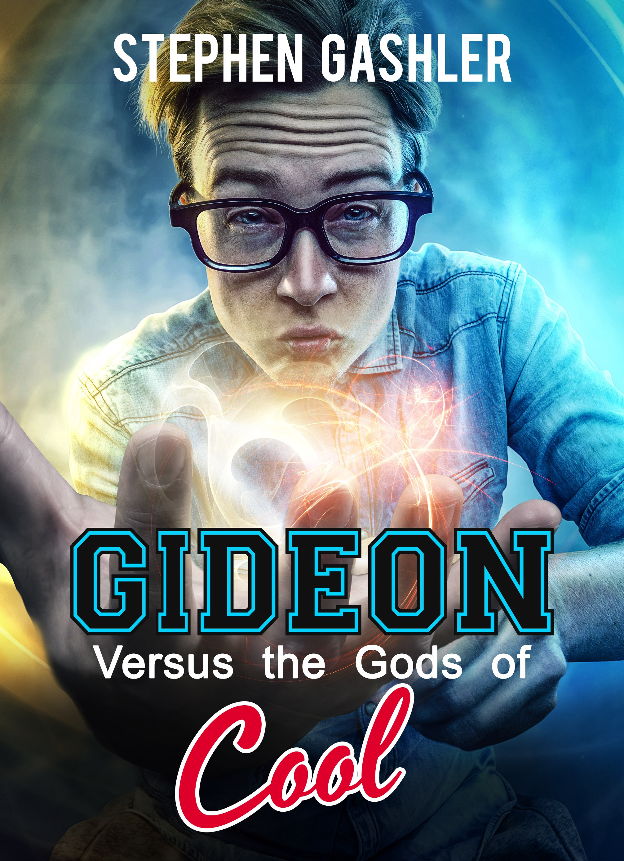 Gideon Versus the Gods of Cool (Young Adult Urban Fantasy novel)