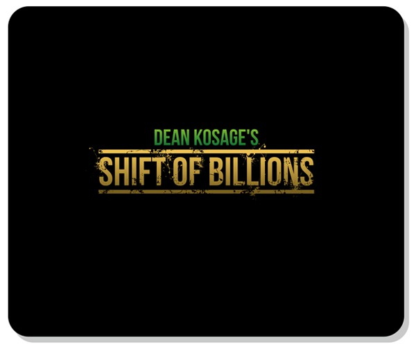 Create the next logo for Dean Kosage's $hift of Billions