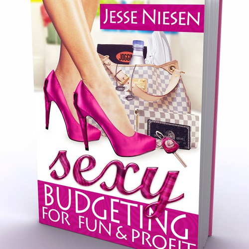 """GUARANTEED PRIZE!!  Create New 3D Book Cover for Popular eBook """"Sexy Budgeting for Fun & Profit"""" Being Published as Hard Cover!"""