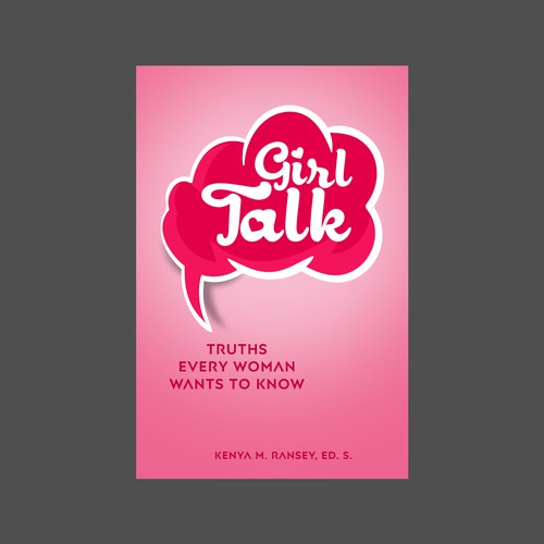 Girl Talk: Truths Every Woman Wants To Know