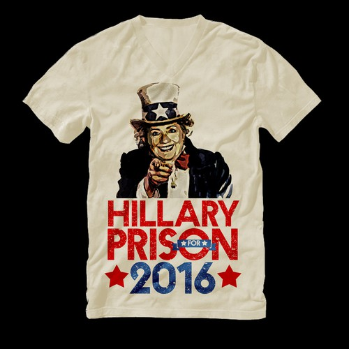 "T-shirt design for ""Hillary for Prison 2016"""