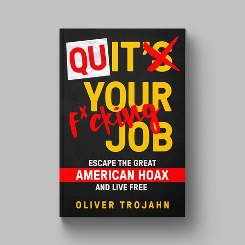 QUIT YOUR F*CKING JOB