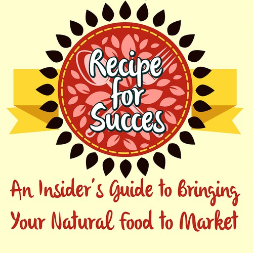 Recipe For Success—a friendly book that looks like a natural-food product