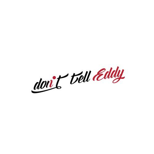 Don't tell Eddy