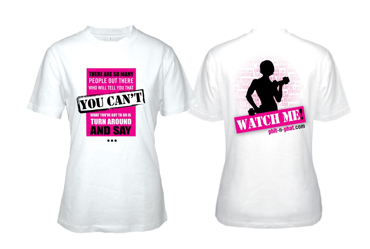 Strong, confident, sexy women of phit-n-phat.com need a new T-shirt design