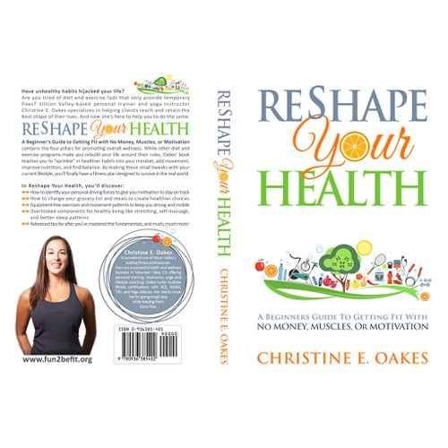 "Book Cover Design for ""Reshape Your Health: A Beginners Guide To Getting Fit With No Money, Muscles, or Motivation"" by Christine E Oakes"