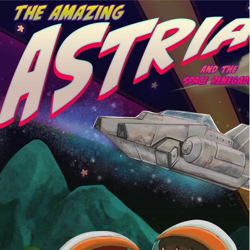 The Amazing Astria and the Space Renegades