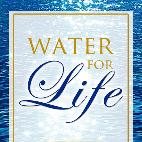 "Book cover for ""Water for Life"" , already had great success with the logo - looking forward to this!"