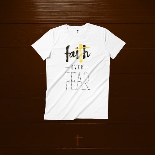 Faith Over Fear T-shirt Design