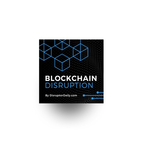 BLOCKCHAIN DISRUOTION PODCAST