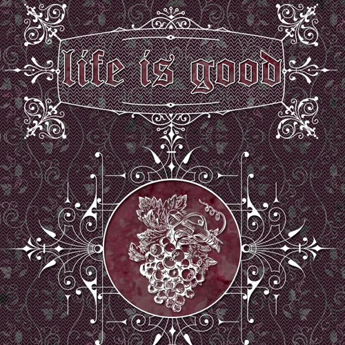 create a compelling wine label with the words Life is Good