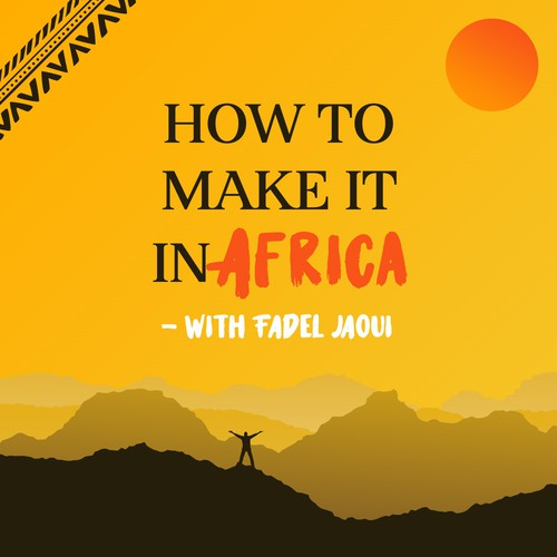 """""""How To Make It in Africa"""" - Podcast Cover"""