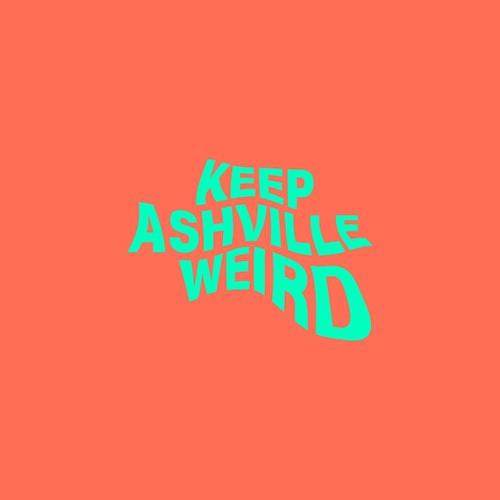 Keep Ashville Weird