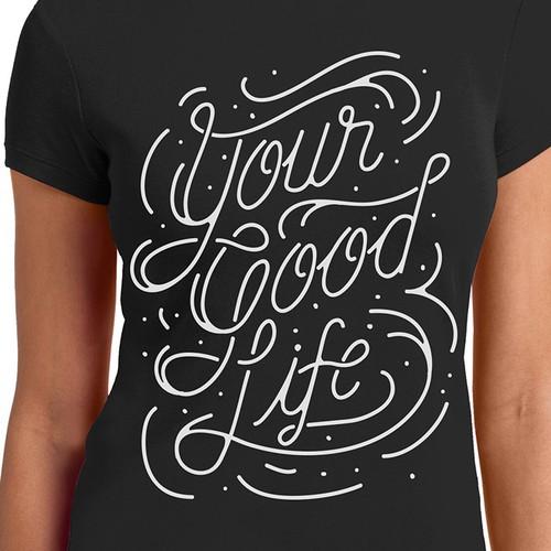 Good Life Tshirt