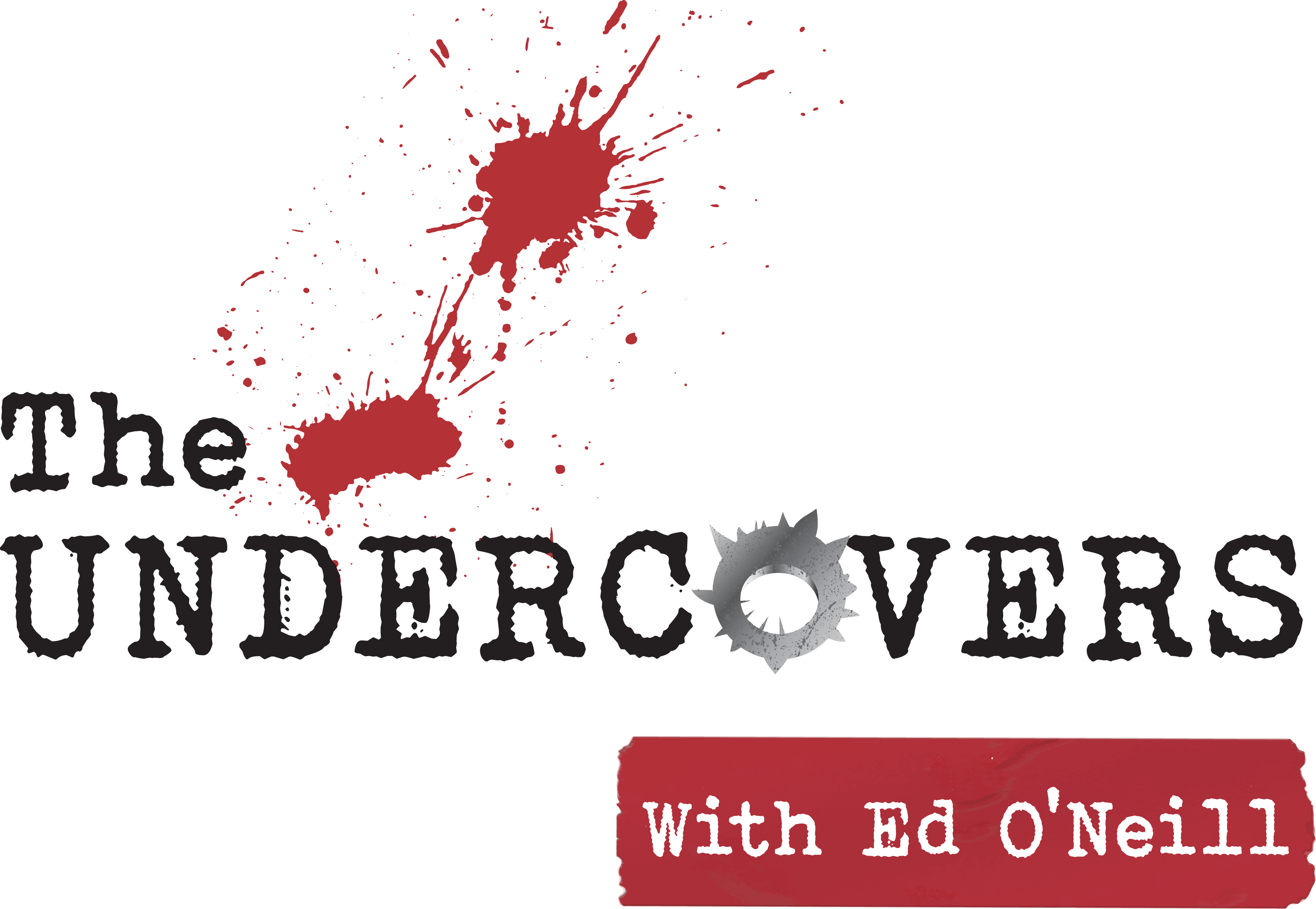 """Breakthrough Cover Art for """"The Undercovers"""" Podcast, hosted by Ed O'Neill"""