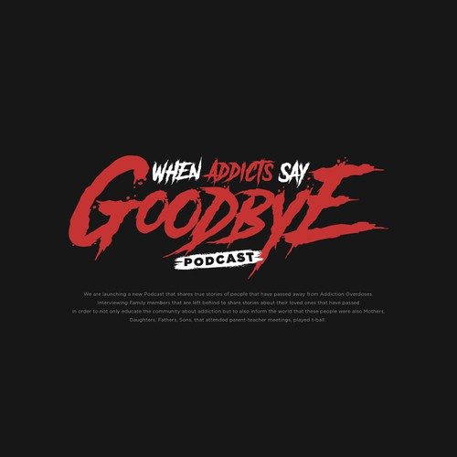 Logo Concept for When Addict Say Goodbye Podcast